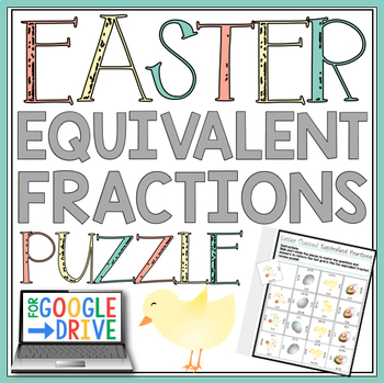 DIGITAL EASTER EQUIVALENT FRACTIONS ACTIVITY:  GOOGLE DRIVE