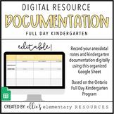 DIGITAL + EDITABLE: Full Day Kindergarten Documentation