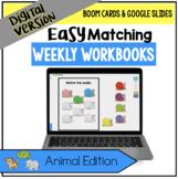 DIGITAL Easy Matching Weekly Workbooks - Animal Edition