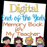 End of the Year Memory Book for the Teacher!!  DIGITAL