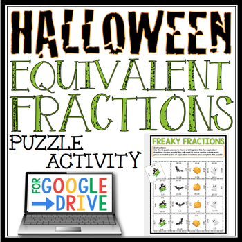 DIGITAL HALLOWEEN EQUIVALENT FRACTIONS ACTIVITY: GOOGLE DRIVE