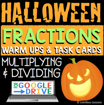 DIGITAL HALLOWEEN MULTIPLY AND DIVIDE FRACTIONS WARM UPS AND TASK CARDS