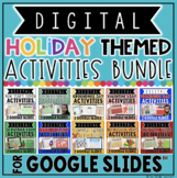 DIGITAL HOLIDAY THEMED ACTIVITIES IN GOOGLE SLIDES™ BUNDLE