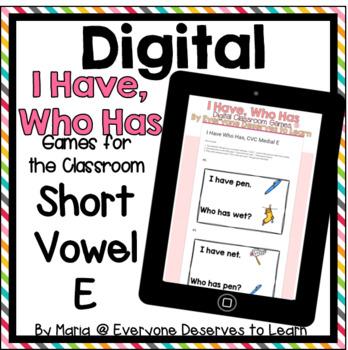 DIGITAL I Have Who Has Classroom Game: Short Vowel E