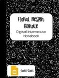 DIGITAL INTERACTIVE NOTEBOOK BUNDLE: Floral Design Starter Pack