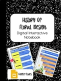 DIGITAL INTERACTIVE NOTEBOOK: History of Floral Design