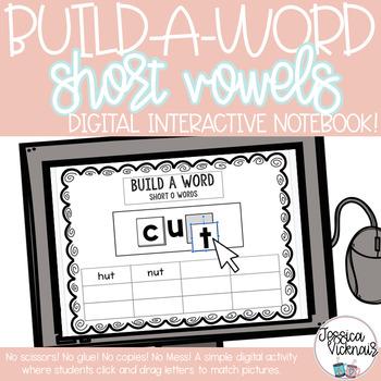 DIGITAL Interactive Notebook - Build a Short Vowel Word