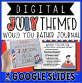 """DIGITAL JULY THEMED """"Would You Rather..."""" JOURNAL IN GOOGLE SLIDES™"""