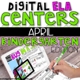 DIGITAL KINDERGARTEN ELA CENTERS APRIL
