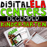 DIGITAL KINDERGARTEN ELA CENTERS DECEMBER