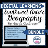 DIGITAL LEARNING: Southwest Asia's Geography BUNDLE