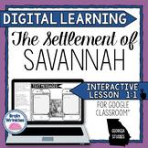 DIGITAL LEARNING: The Settlement of Savannah (SS8H2)