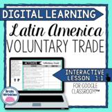 DIGITAL LEARNING: Voluntary Trade in Latin America (SS6E2)