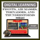 DIGITAL Learning: Fronts, Air Masses, Tornadoes, and Thunderstorms S6E4d