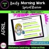 DIGITAL MORNING WORK - 3rd Grade - APRIL Google Slides™  D