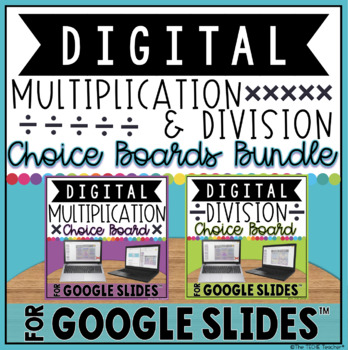 DIGITAL MULTIPLICATION & DIVISION CHOICE BOARDS BUNDLE IN GOOGLE SLIDES™