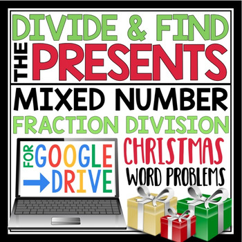 DIGITAL CHRISTMAS DIVIDE FRACTIONS WORD PROBLEMS:  GOOGLE DRIVE