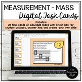 DIGITAL Measurement Task Cards MASS - DISTANCE LEARNING