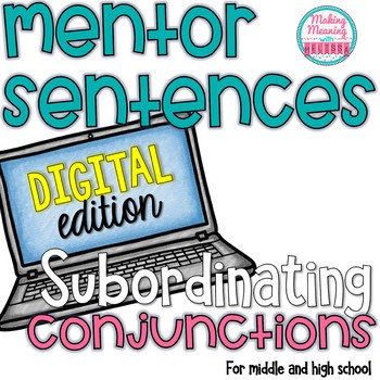 DIGITAL Mentor Sentences - AAAWWUBBIS Subordinating Conjunctions -UPDATED