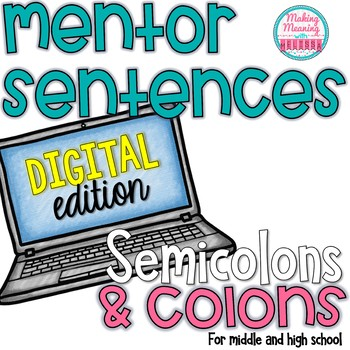 DIGITAL Mentor Sentences - Semicolons and Colons - Secondary - UPDATED