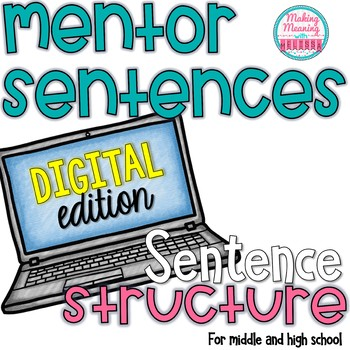 Mentor Sentences - Sentence Structure -Middle and High School - PAPERLESS