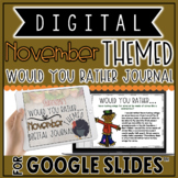 """DIGITAL NOVEMBER THEMED """"Would You Rather..."""" JOURNAL IN G"""