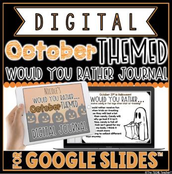 "DIGITAL OCTOBER THEMED ""Would You Rather..."" JOURNAL IN GOOGLE SLIDES™"