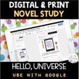 DIGITAL & PRINT Novel Study - Hello, Universe -Text-Dependent Reading Responses