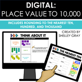 DIGITAL Place Value to 10,000: Includes Rounding to Nearest 10, 100, & 1,000