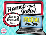 DIGITAL - Romeo and Juliet Act I - Literary Elements