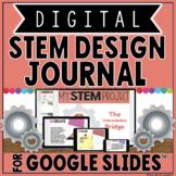 DIGITAL STEM DESIGN JOURNAL IN GOOGLE SLIDES™