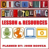 DIGITAL STORYTELLING LESSON AND RESOURCES