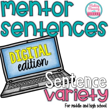 DIGITAL Mentor Sentences - Sentence Variety -Middle and High School - UPDATED