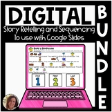 DIGITAL Sequencing and Story Retelling BUNDLE for Google S