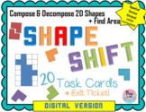 DIGITAL Shape Shift Task Cards & Exit Ticket (Compose/Decompose 2D Shapes+Area)