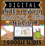 DIGITAL THANKSGIVING WRITING ACTIVITY: ROLL A STORY IN GOO