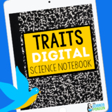 DIGITAL Traits & Structures Interactive Science Notebook |