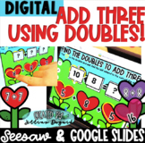 DIGITAL Use Doubles to Solve Three Addends - Google Slides