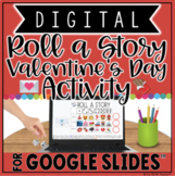 DIGITAL VALENTINE'S DAY WRITING ACTIVITY: ROLL A STORY IN