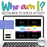 "DIGITAL ""Who Am I?"" Back-to-School Activity [Google Slides]"