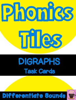 PHONICS TILES: DIGRAPHS Task Cards to Differentiate Sounds