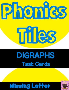 DIGRAPHS Task Cards with Missing Letter