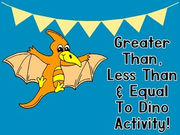 Greater Than, Less Than Activity Dinosaur Edition [CC Aligned]