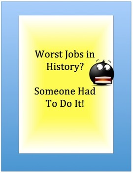 DIRTIEST JOBS IN HISTORY? Read Informational Text: Grades 6-12