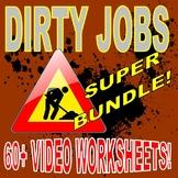 DIRTY JOBS : SUPER-SIZE BUNDLE!  (60+ video worksheets / 100+ careers / no prep)