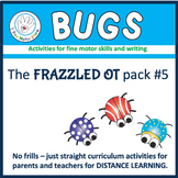 DISTANCE LEARNING:  Bugs Fine Motor and Writing Labs