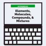 DISTANCE LEARNING Elements, Molecules, Compounds, and Mixtures