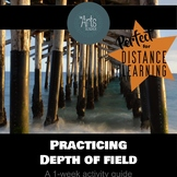 DISTANCE LEARNING--Practice Depth of Field--a 1 week activ