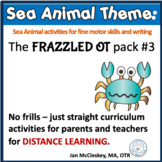 DISTANCE LEARNING Sea Animal Theme Special Education or Oc