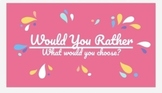 DISTANCE LEARNING- Would You Rather: Perfect for Zoom/Google Meet